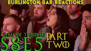 Game Of Thrones // Burlington Bar Reactions // S8E5 Part TWO Reaction!!!