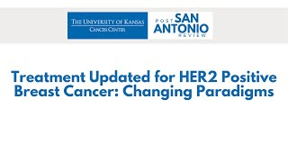 Treatment Updated for HER2 Positive Breast Cancer: Changing Paradigms