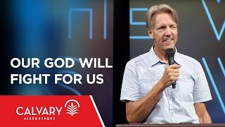 Our God Will Fight for Us - Nehemiah 4 - Skip Heitzig