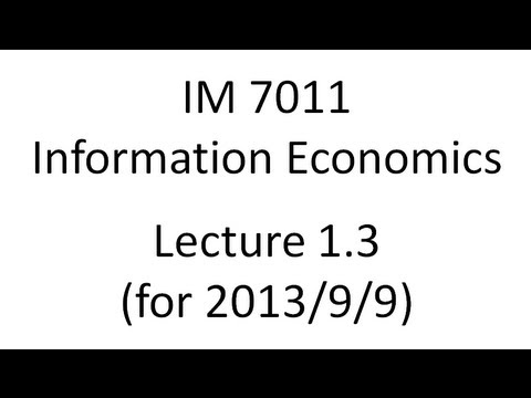 Lecture 1.3 for 2013/9/9 (Information Economics, Fall 2013)