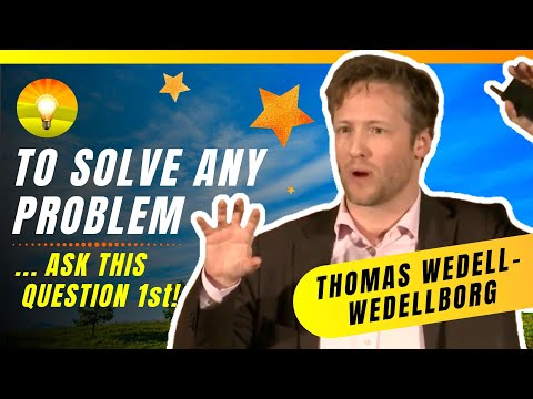 the-surprising-secret-to-solving-your-problems!-(hint:-ask-this-question!)-thomas-wedell-wedellsborg