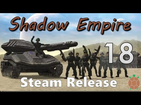 Shadow Empire | Steam Release - 18 - Seemingly Impenetrable