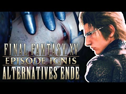 ALTERNATIVES ENDE! ★ Let's Play Final Fantasy XV Episode Ignis