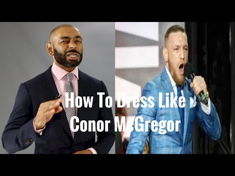 How To Dress Like Conor McGregor ( Style Breakdown )