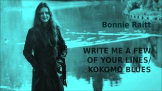 Write Me A Few Of Your Lines / Kokomo Blues ~ Bonnie Raitt