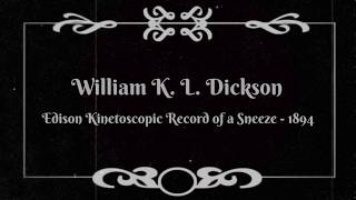 Edison Kinetoscopic Record of a Sneeze - William K. L. Dickson (1894)