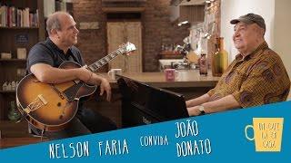 Um Café Lá em Casa com João Donato e Nelson Faria