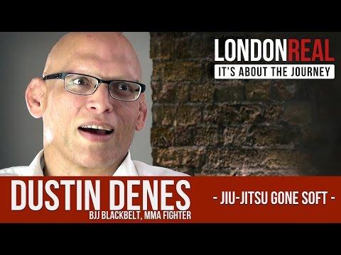 "Jiu-Jitsu has gone soft - Dustin ""Clean"" Denes   London Real"