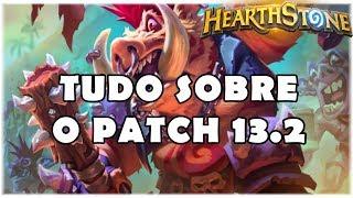 HEARTHSTONE - TUDO SOBRE O PATCH 13.2! (NERFS, EVENTOS E MAIS!)