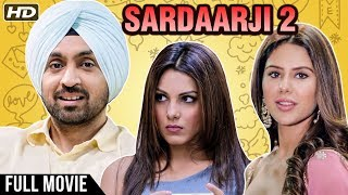 Sardaarji 2 Full Hindi Movie HD | Diljit Dosanjh, Sonam Bajwa, Monica Gill, Yashpal Sharma