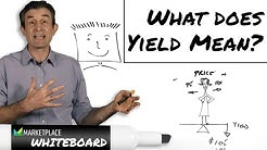 What does yield mean? | Marketplace Whiteboard