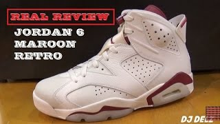 Air Jordan 6 Maroon 2015 Retro Sneaker REAL REVIEW