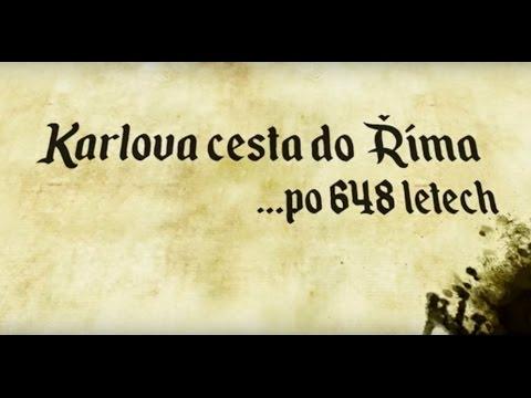 Karlova cesta do Říma po 648 letech