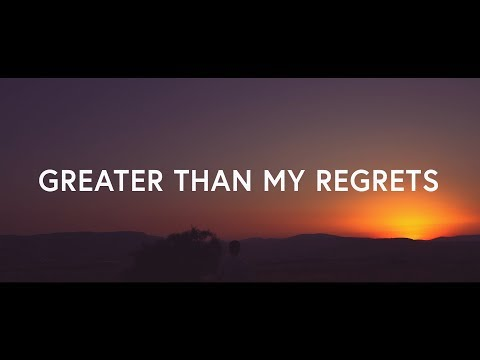 Tenth Avenue North - Greater Than All My Regrets (Lyrics)