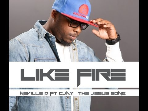 NEVILLE D FEAT.CJAY- LIKE FIRE (Audio)