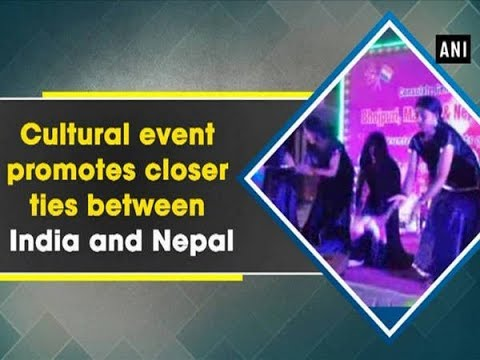 Cultural event promotes closer ties between India and Nepal - Nepal News