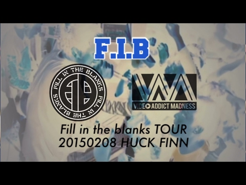 "F.I.B ""Fill In the Blanks TOUR""2015.02.08 at HUCK FINN"