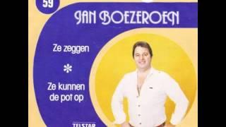 Jan Boezeroen - Ze Zeggen