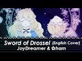 Sword of Drossel 「ドロッセルの剣」 (English Cover) 【JoyDreamer & ✿ham】
