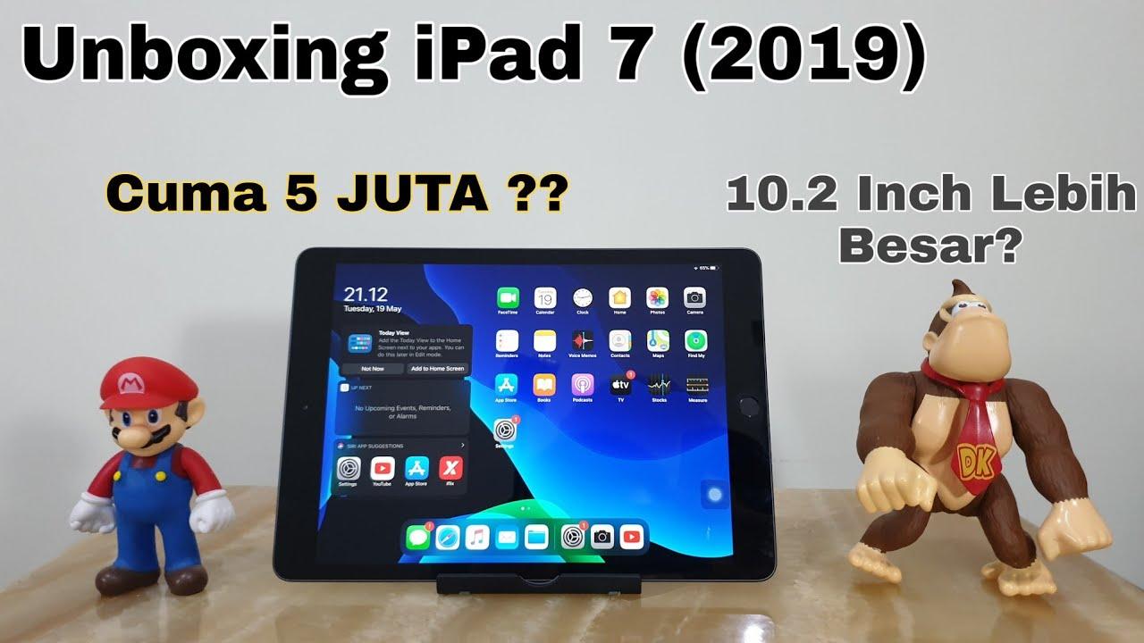 Unboxing iPad 7 (2019) 10.2 Inch Lebih Besar? iPad ...