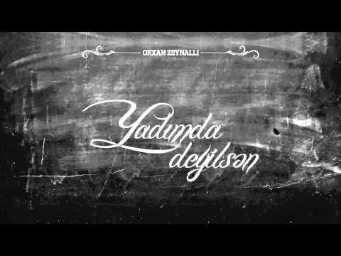 Orxan Zeynalli - Yadimda Deyilsen (audio)