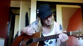 Buckcherry- Fire off your guns acoustic cover.