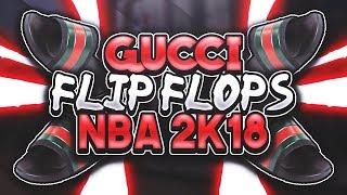 435faf12023dc5  NEW  HOW TO MAKE GUCCI FLIP FLOPS 💸🔥🔥 OMG DESIGNER SHOES IN NBA 2K18!!😳