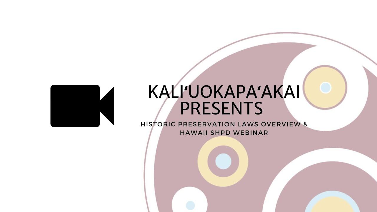 Historic Preservation Laws Overview & Hawaiʻi's SHPD