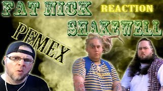 MetalHead REACTION to Fat Nick & Shakewell (Pemex)