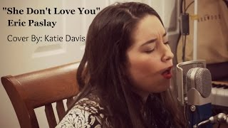 Eric Paslay - She Don't Love You (She's Just Lonely) - Cover by Katie Davis