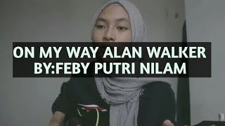 Gambar cover Alan Walker   On My Way Cover by Feby putri