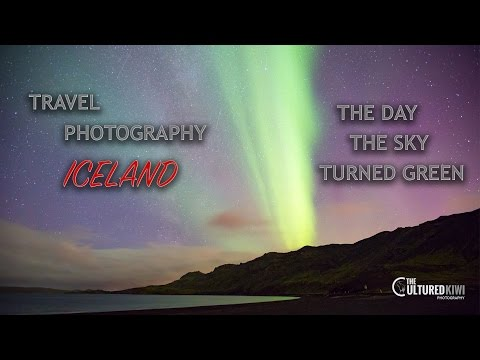 Iceland Travel Photography: The Day The Sky Turned Green