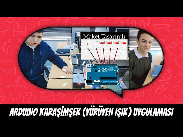 Arduino Karaşimşek (Yürüyen Işık) Uygulaması