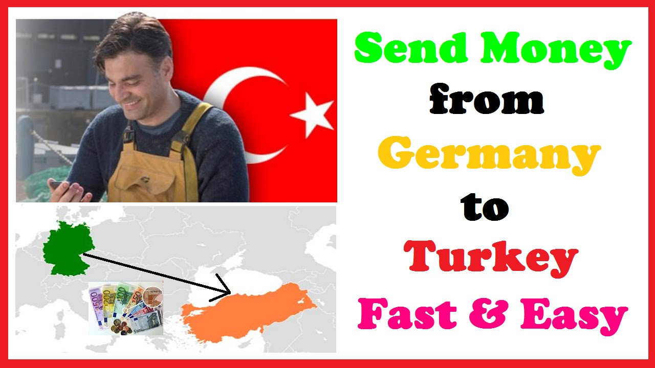 Send Money From Germany To Turkey Fast Easy
