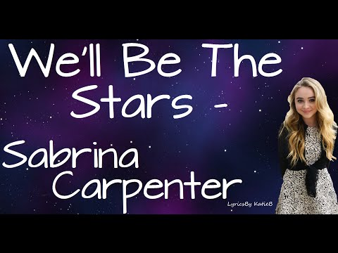 We'll Be The Stars (With Lyrics) - Sabrina Carpenter
