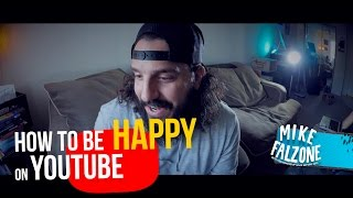 How To Be Happy On YouTube!