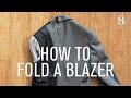 How To Fold A Blazer - He Spoke Style