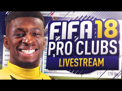 FIFA 18 PRO CLUBS LIVE!!!