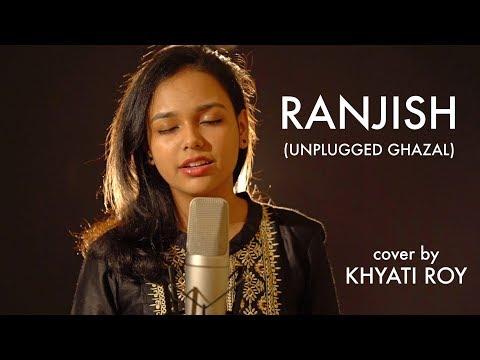 Ranjish (Unplugged Ghazal) | cover by Khyati Roy | Sing Dil Se Unplugged
