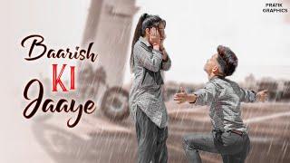 Baarish Ki Jaaye | School Life Love Story | B Praak Ft Nawazuddin Siddiqui | Jaani | Hindi Sad Song Thumb