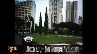 Alexa Key - Aku Kangen Aku Rindu