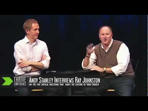 Andy Stanley Interviews Ray Johnston on the 5 Critical Questions that Shape Church Culture