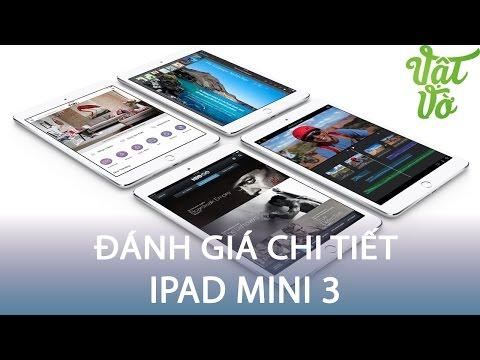 Vật Vờ| Đánh giá chi tiết iPad mini 3: lựa chọn đáng giá trong tầm 6 triệu