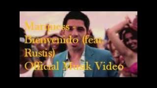Marquess - Bienvenido (feat. Rustis) Official Musik Video