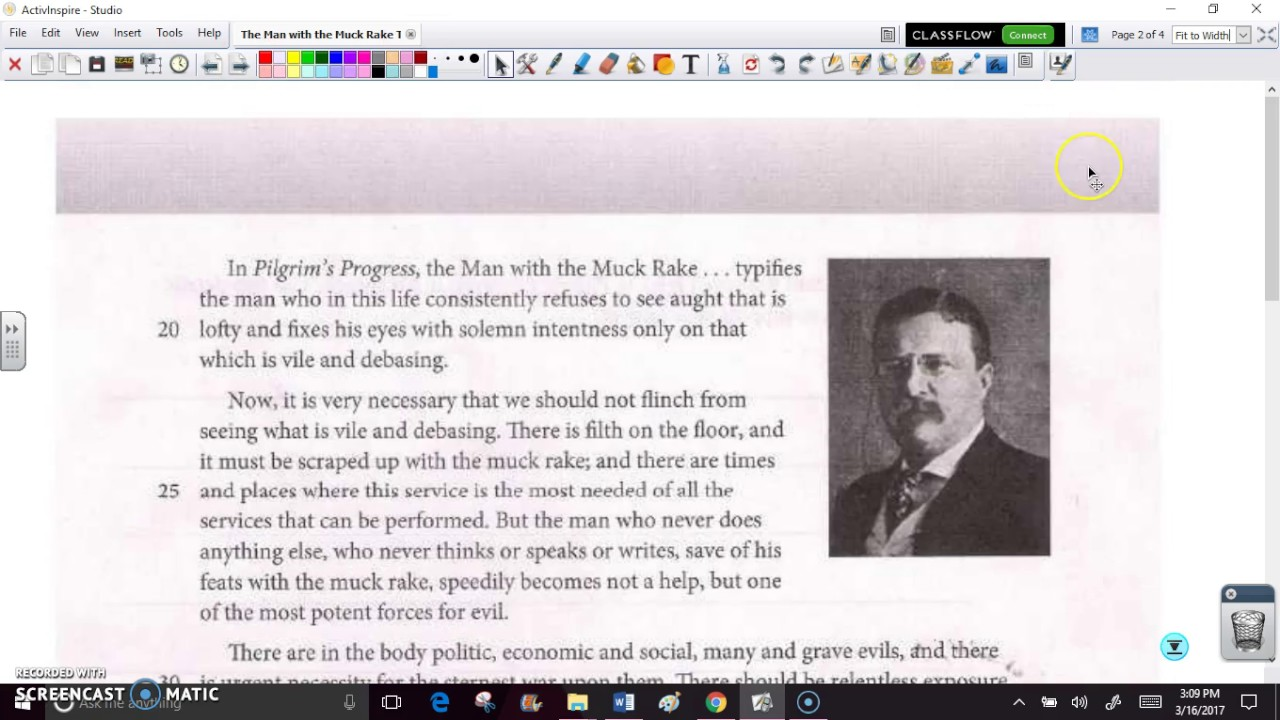 purpose of theodore roosevelt the man with the muck rake They were given the name muckraker by theodore roosevelt a muckrake is a rake used to clean muck--a theodore roosevelt said of them the muckrakers.