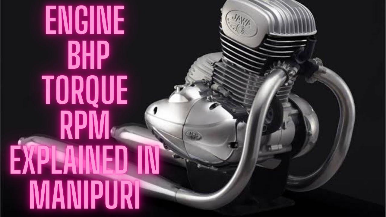 Engine Torque, BHP, RPM explained in Manipuri!!