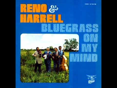 Bluegrass On My Mind [1972] - Don Reno, Bill Harrell & The Tennessee Cutups