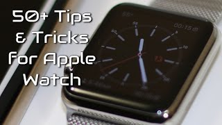 50+ Apple Watch Tips and Tricks