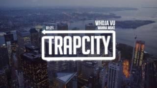 Wanna Wake - Whoja Vu