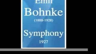 Emil Bohnke (1888-1928) : Symphony (1927) **MUST HEAR**